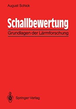 Schallbewertung: Grundlagen Der Larmforschung 9783540529224