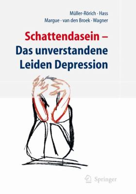 Schattendasein: Das Unverstandene Leiden Depression 9783540716235