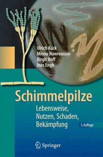 Schimmelpilze: Lebensweise, Nutzen, Schaden, Bek Mpfung 9783540887164