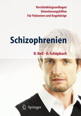 Schizophrenien: Ein Ratgeber Fur Patienten Und Angehorige 9783540752578