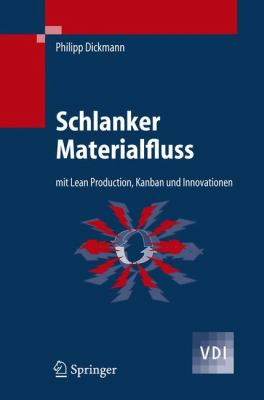Schlanker Materialfluss: Mit Lean Production, Kanban Und Innovationen 9783540343370