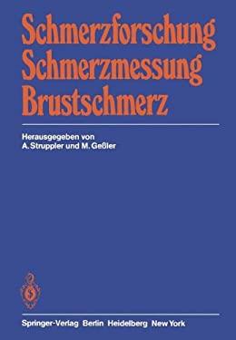Schmerzforschung Schmerzmessung Brustschmerz: Referate Der M Nchner Tagung Der Gesellschaft Zum Studium Des Schmerzes F R Deutschland, Sterreich Und D 9783540107217