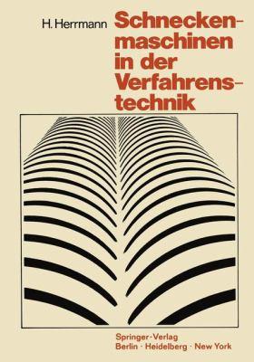 Schneckenmaschinen in Der Verfahrenstechnik. 9783540056324