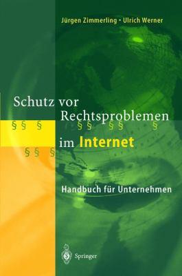 Schutz VOR Rechtsproblemen Im Internet: Handbuch F R Unternehmen 9783540653660