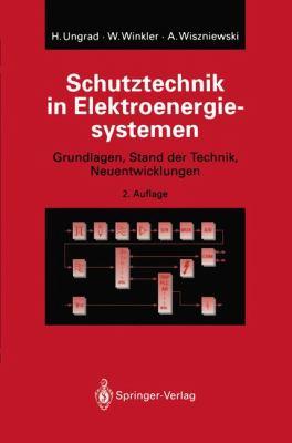 Schutztechnik In Elektroenergiesystemen: Grundlagen, Stand der Technik, Neuentwicklungen 9783540578321