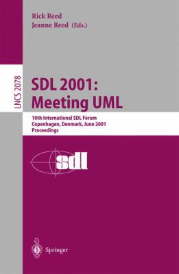 Sdl 2001: Meeting UML: 10th International Sdl Forum Copenhagen, Denmark, June 27-29, 2001. Proceedings 9783540422815