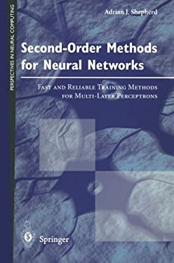 Second-Order Methods for Neural Networks: Fast and Reliable Training Methods for Multi-Layer Perceptrons 9783540761006