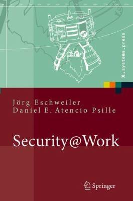 Security@work: Pragmatische Konzeption Und Implementierung Von It-Sicherheit Mit Losungsbeispielen Auf Open-Source-Basis 9783540220282