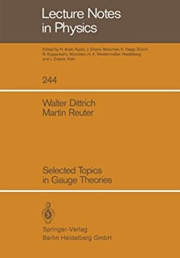 Selected Topics in Gauge Theories 9783540160649