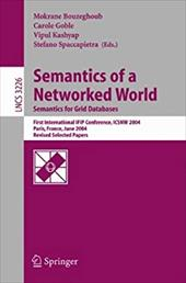 Semantics of a Networked World. Semantics for Grid Databases: First International Ifip Conference on Semantics of a Networked Worl