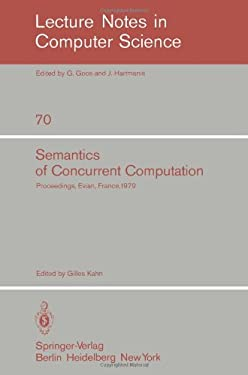 Semantics of Concurrent Computation: Proceedings of the International Symposium Evian, France, July 2-4, 1979 9783540095118
