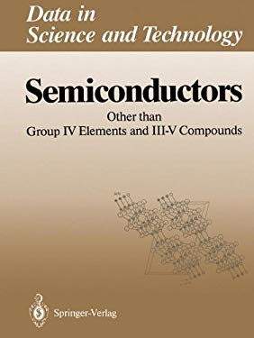 Semiconductors: Other Than Group IV Elements and III-V Compounds 9783540553731