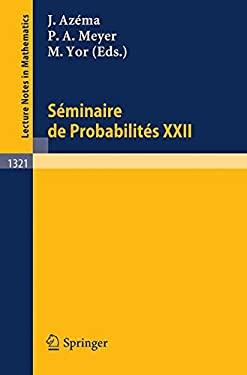 Seminaire de Probabilites XXII Jaques Azema, Marc Yor, Paul A. Meyer