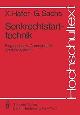 Senkrechtstarttechnik: Flugmechanik, Aerodynamik, Antriebssysteme 9783540110750