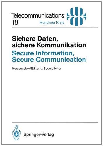 Sichere Daten, Sichere Kommunikation / Secure Information, Secure Communication: Datenschutz Und Datensicherheit in Telekommunikations- Und Informatio 9783540577447