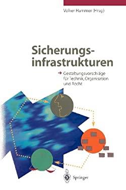 Sicherungsinfrastrukturen: Gestaltungsvorschl GE F R Technik, Organisation Und Recht 9783540600817