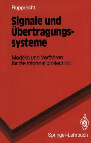 Signale Und Bertragungssysteme: Modelle Und Verfahren F R Die Informationstechnik 9783540568537