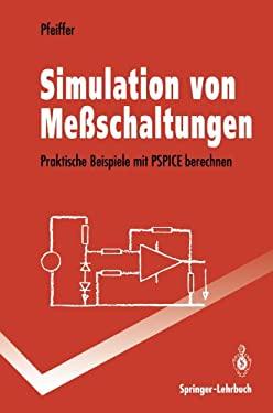 Simulation Von Me Schaltungen: Praktische Beispiele Mit PSPICE Berechnen 9783540574279