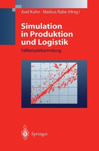 Simulation in Produktion Und Logistik: Fallbeispielsammlung 9783540638544