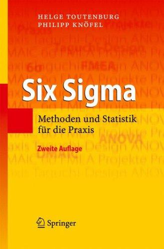 Six SIGMA: Methoden Und Statistik Fur Die Praxis (2., Verb. U. Erw. Aufl.) 9783540851370
