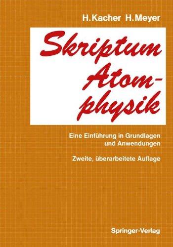 Skriptum Atomphysik: Eine Einf Hrung in Grundlagen Und Anwendungen 9783540189756