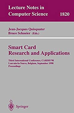 Smart Card. Research and Applications: Third International Conference, Cardis'98 Louvain-La-Neuve, Belgium, September 14-16, 1998 Proceedings 9783540679233