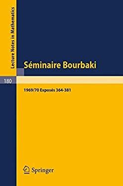 S Minaire Bourbaki: Vol. 1969/70. Expos S 364 - 381 9783540053576