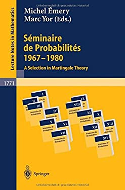 S Minaire de Probabilit S 1967-1980: A Selection in Martingale Theory 9783540428138