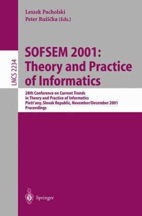 Sofsem 2001: Theory and Practice of Informatics: 28th Conference on Current Trends in Theory and Practice of Informatics Piestany, Slovak Republic, No 9783540429128