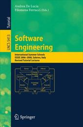 Software Engineering: International Summer Schools, Issse 2006-2008, Salerno, Italy, Revised Tutorial Lectures