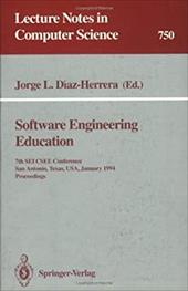Software Engineering Education: 7th SEI Csee Conference, San Antonio, Texas, USA, January 5-7, 1994. Proceedings 7965566