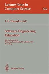 Software Engineering Education: SEI Conference 1991, Pittsburgh, Pennsylvania, USA, October 7-8, 1991. Proceedings 7964426