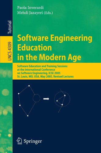 Software Engineering Education in the Modern Age: Software Education and Training Sessions at the International Conference, on Software Engineering, I 9783540682035
