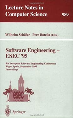 Software Engineering - Esec '95: 5th European Software Engineering Conference, Sitges, Spain, September 25 - 28, 1995. Proceedings 9783540604068