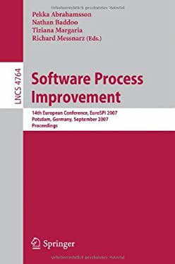 Software Process Improvement: 14th European Conference, EuroSPI 2007, Potsdam, Germany, September 26-28, 2007 Proceedings 9783540747659