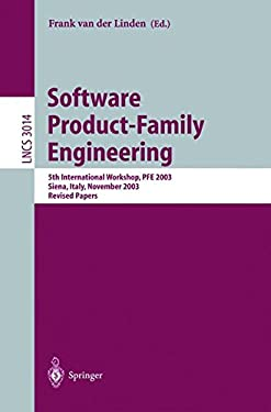 Software Product-Family Engineering: 5th International Workshop, PFE 2003, Siena, Italy, November 4-6, 2003, Revised Papers 9783540219415