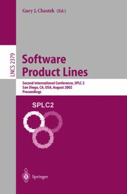 Software Product Lines: Second International Conference, Splc 2, San Diego, CA, USA, August 19-22, 2002. Proceedings 9783540439851