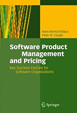 Software Product Management and Pricing: Key Success Factors for Software Organizations 9783540769866
