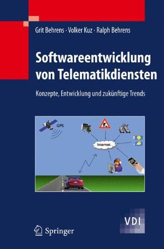 Softwareentwicklung Von Telematikdiensten: Konzepte, Entwicklung Und Zuk Nftige Trends 9783540889694
