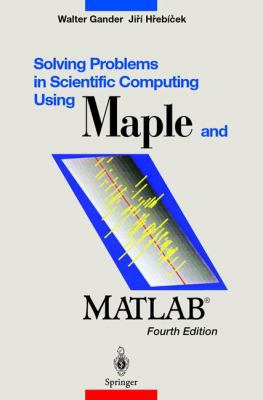 Solving Problems in Scientific Computing Using Maple and MATLAB 9783540211273