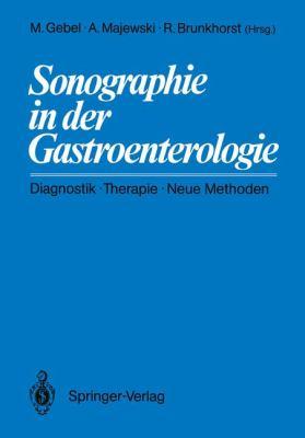 Sonographie in Der Gastroenterologie: Diagnostik Therapie Neue Methoden 9783540166207