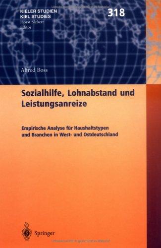 Sozialhilfe, Lohnabstand Und Leistungsanreize: Empirische Analyse F R Haushaltstypen Und Branchen in West- Und Ostdeutschland 9783540435365