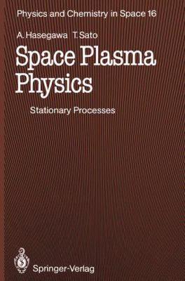 Space Plasma Physics 1: Stationary Processes 9783540504115