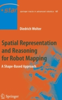 Spatial Representation and Reasoning for Robot Mapping: A Shape-Based Approach 9783540690115