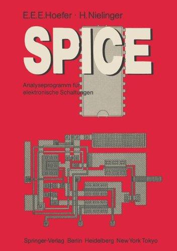 Spice: Analyseprogramm F R Elektronische Schaltungen Benutzerhandbuch Mit Beispielen 9783540151609