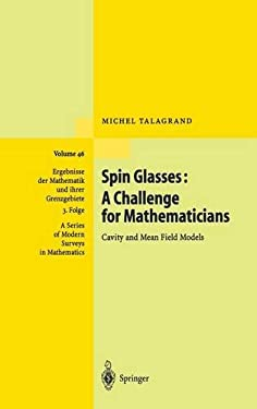 Spin Glasses: A Challenge for Mathematicians: Cavity and Mean Field Models 9783540003564