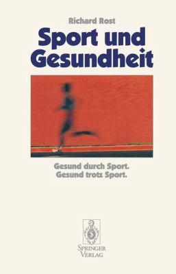 Sport Und Gesundheit: Gesund Durch Sport Gesund Trotz Sport 9783540576020