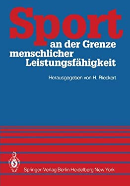 Sport an Der Grenze Menschlicher Leistungsf Higkeit: Symposium Kiel 21. 23. Juni 1980 9783540107910
