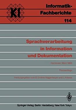 Sprachverarbeitung in Information Und Dokumentation: Jahrestagung Der Gesellschaft F R Linguistische Datenverarbeitung (Gldv) in Kooperation Mit Der F 9783540160717