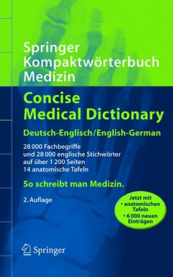 Springer Kompaktworterbuch Medizin / Concise Medical Dictionary: Deutsch-Englisch / English-German 9783540237808